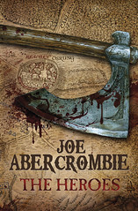 The Heroes (First Law World #2) by Joe Abercrombie
