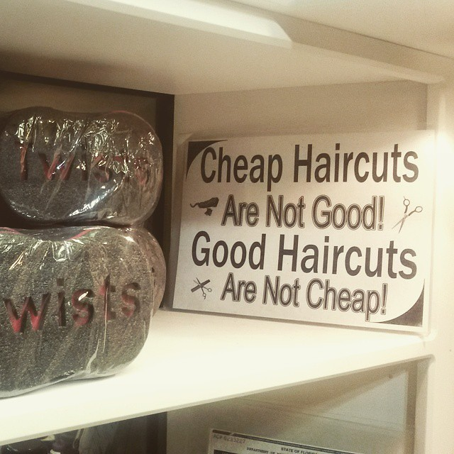 Cheap Haircuts Are Not Good Good Haircuts Are Not Cheap Flickr