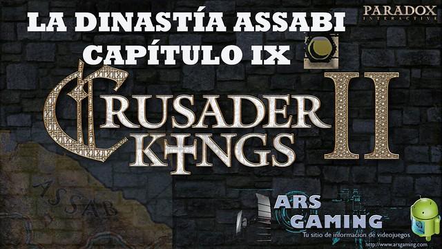 [Crusader Kings II] AAR. La dinastía Assabi (Capítulo IX)