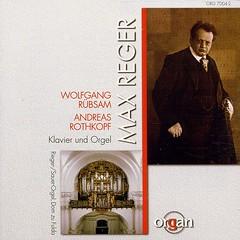 Max Reger Klavier- And Orgelwerke Wolfgang Rübsam Andreas Rothkopf Wergo