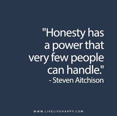 Honesty-has-a-power-that-very-few-people-can-handle