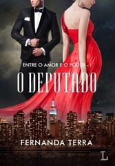 5 - O Deputado - Entre o Amor e o Poder #1 - Fernanda Terra