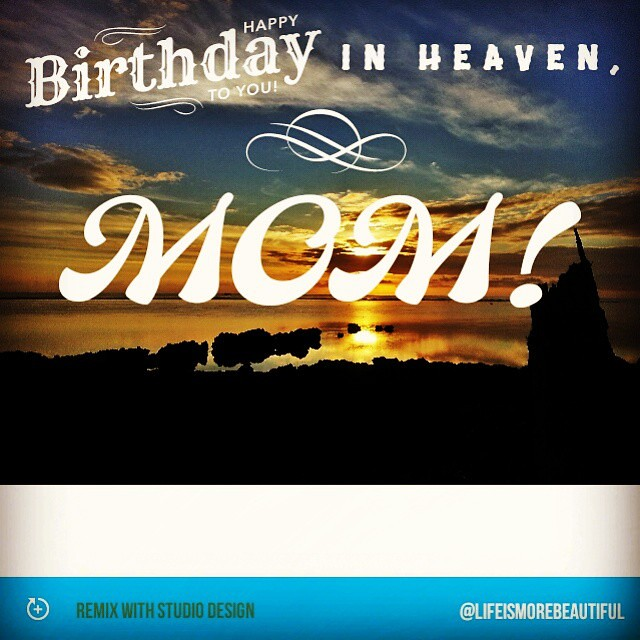 Happy 69th Birthday In Heaven Mom I Love You Were Miss Flickr