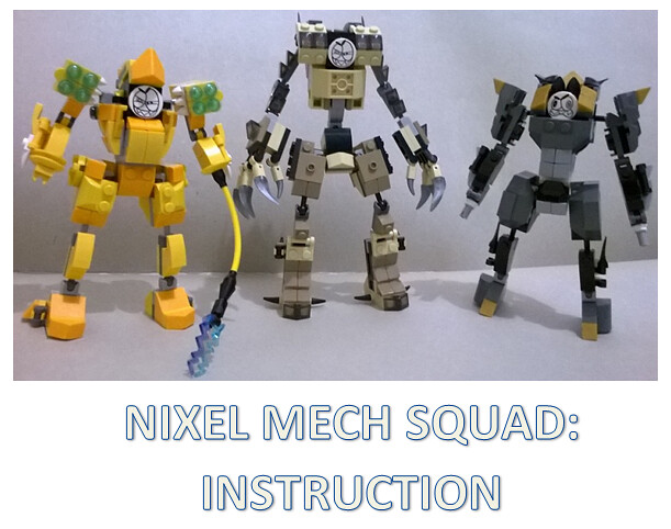 Instruction Nixel Mech Squad I Made Instruction For All 3 Flickr