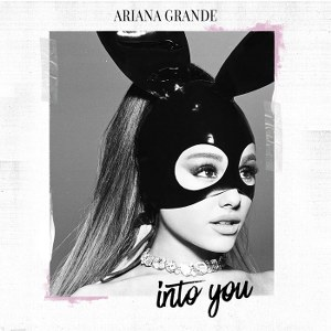 Ariana Grande – Into You