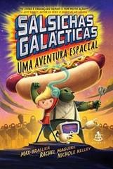 4 - Sansichas Galácticas - Uma Aventura Espacial - Sansichas Galácticas #1 - Max Brallier