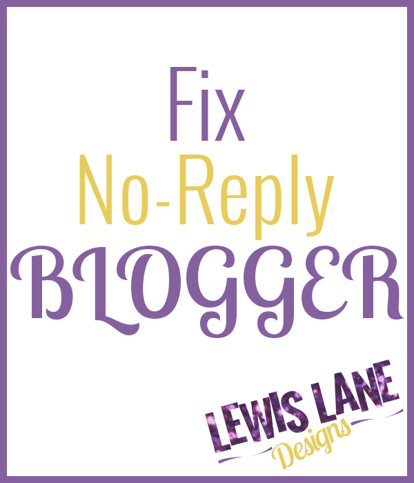 Fix No-Reply Blogger by Lewis Lane