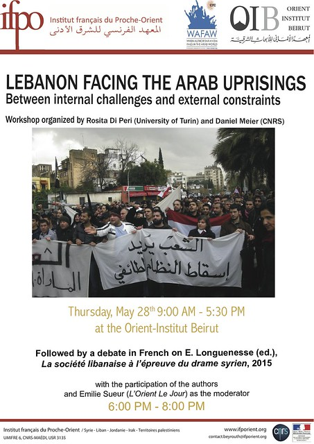 Workshop : Lebanon facing the Arab uprisings : between internal challenges and external constraints (Beirut, May the 28th)