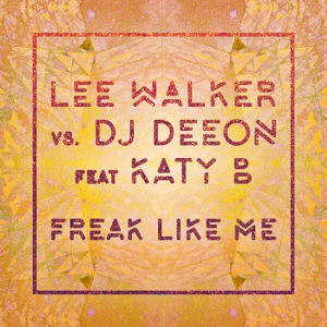Lee Walker & DJ Deeon – Freak Like Me (feat. Katy B)