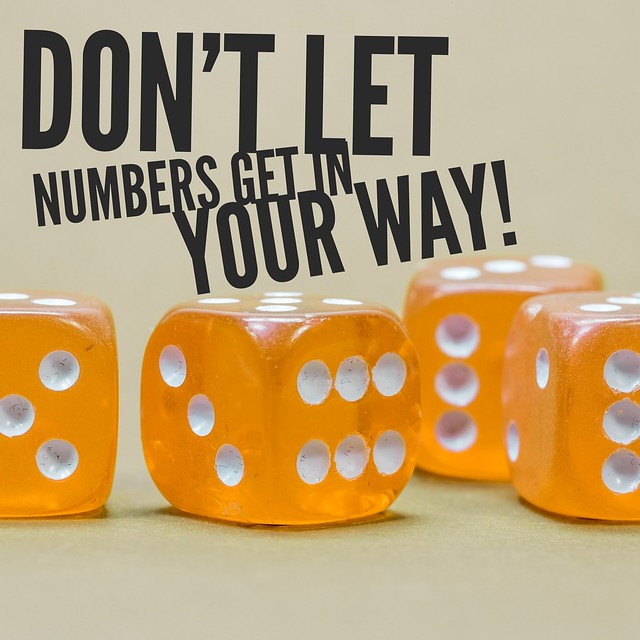 Don't let numbers get in your way