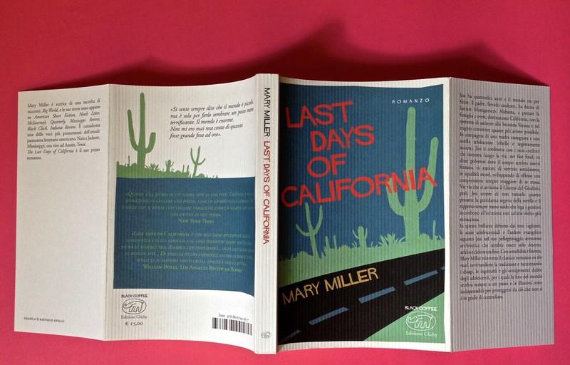 Last days of California, di Mary Miller. ClichY 2015. Progetto grafico e illustrazioni di Raffaele Anello. Totale di copertina (part.), 1