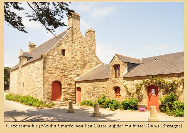 Bretagne - Rhuys-Halbinsel - Gezeitenmühle "Moulin de Pen Castel" - Moulin à marée - Fotos und Fotocollagen: Brigitte Stolle 2016