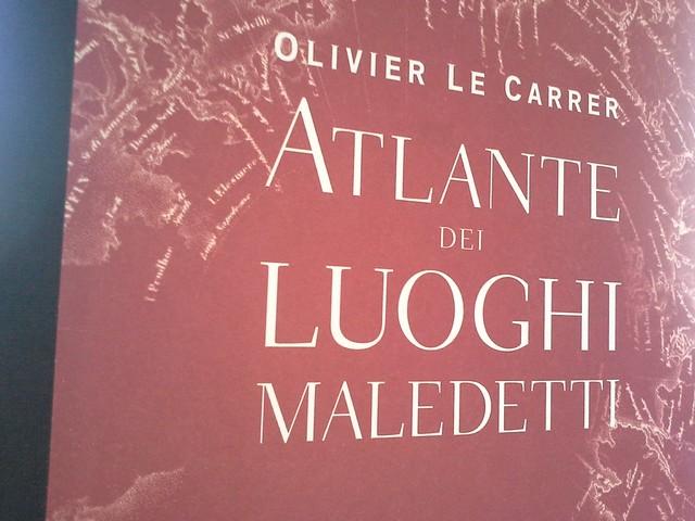 """""""Atlante dei luoghi maledetti"""", Olivier le Carrer"""