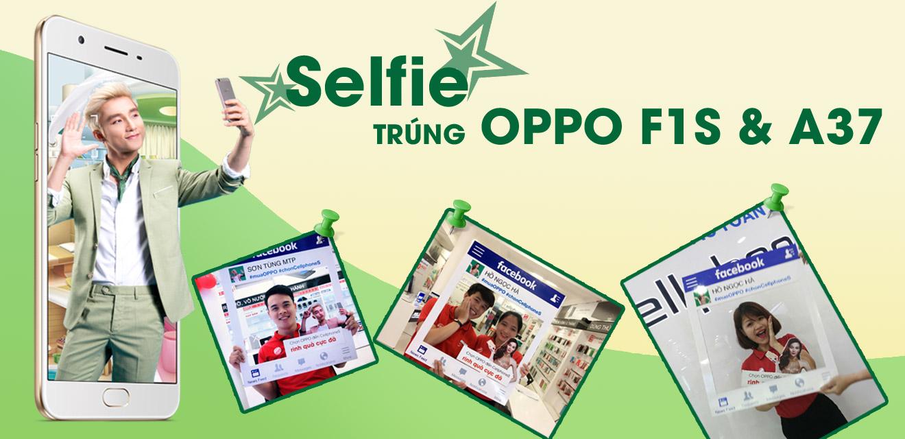 Selfie cùng cellphoneS trúng Oppo F1s