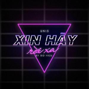 Uni5 – Xin Hãy Rời Xa – iTunes AAC M4A – Single