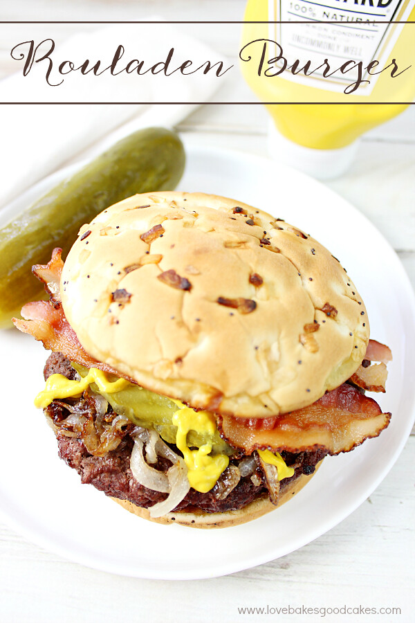 These Rouladen Burgers have all of the flavors you love in the classic Middle European dish! Fire up the grill for this fun twist! #KetchupsNewMustard #ad