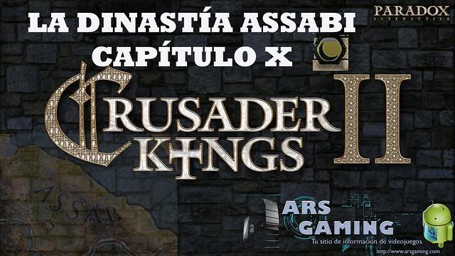 [Crusader Kings II] AAR. La dinastía Assabi (Capítulo X)