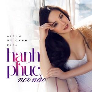 Vy Oanh – Hạnh Phúc Nơi Nào – 2016 – iTunes AAC M4A – Album