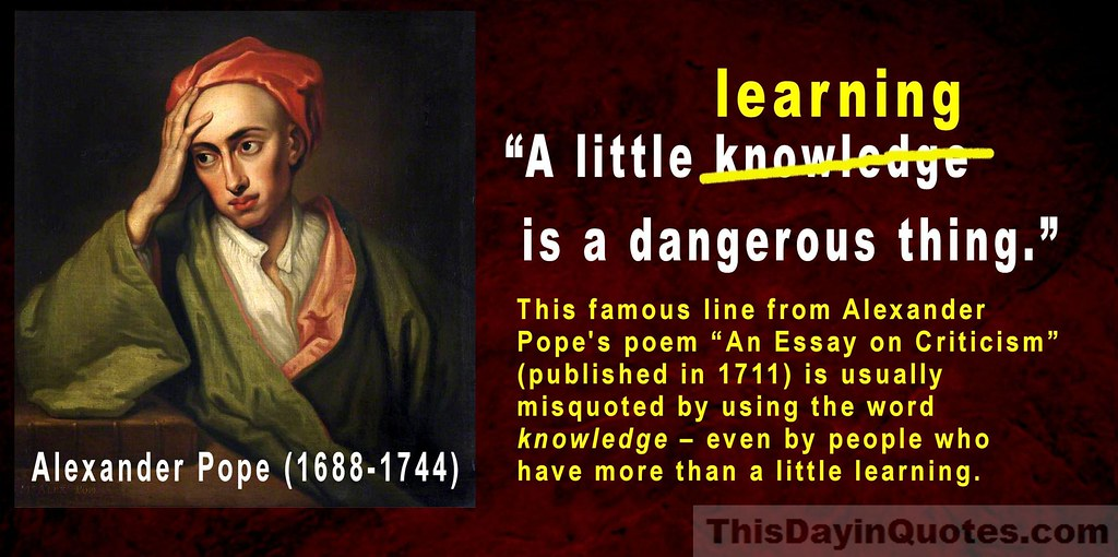 Alexander Pope Little Learning Knowledge Is Dangerous 01 Flickr