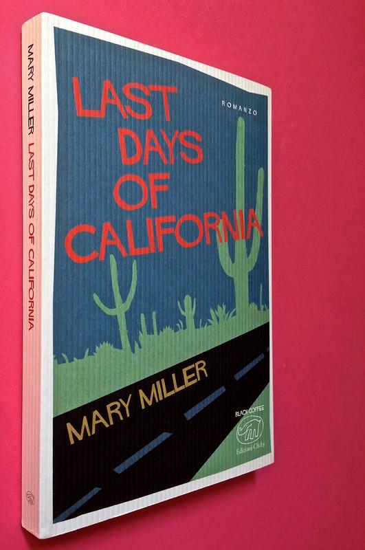 Last days of California, di Mary Miller. ClichY 2015. Progetto grafico e illustrazioni di Raffaele Anello. Dorso, copertina (part.), 1