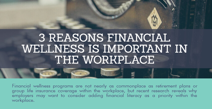 3 Reasons Financial Wellness is Important in the Workplace