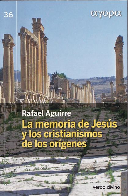 Aguirre Memoria de Jesús y primeros cristianismos