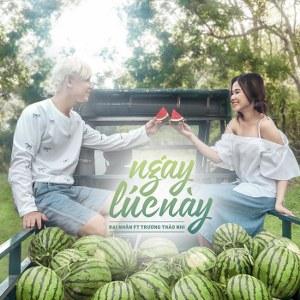 Đại Nhân & Trương Thảo Nhi – Ngay Lúc Này – iTunes AAC M4A – Single