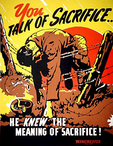 World War II Poster - you talk of sacrifice
