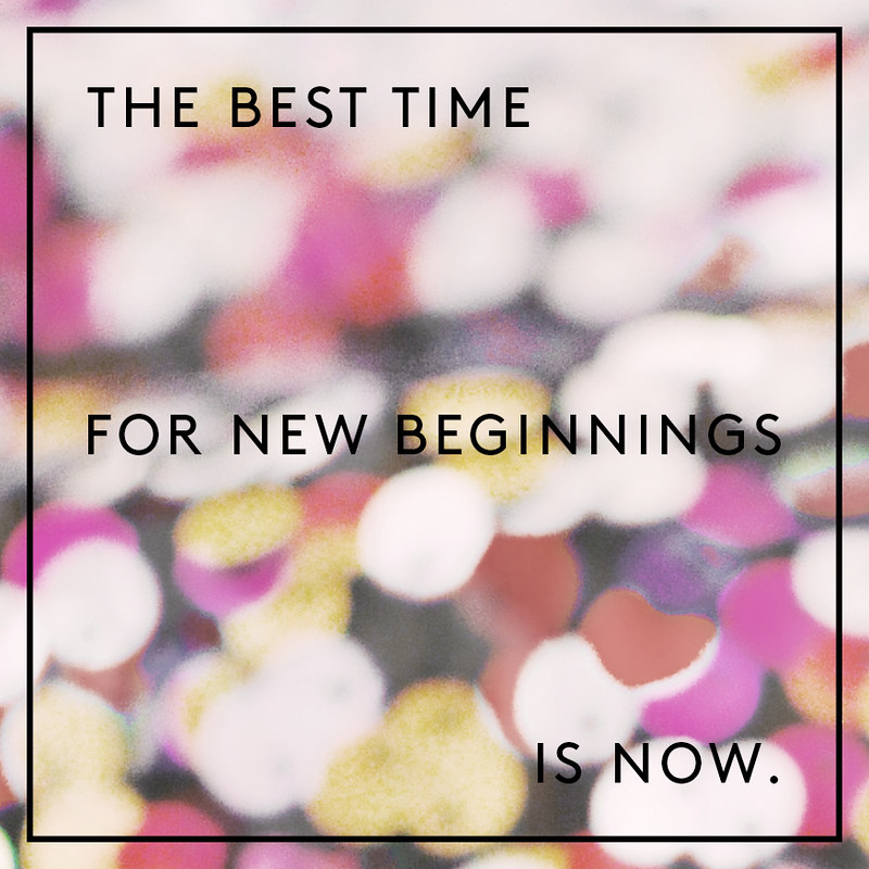 the best time for new beginnings is noe