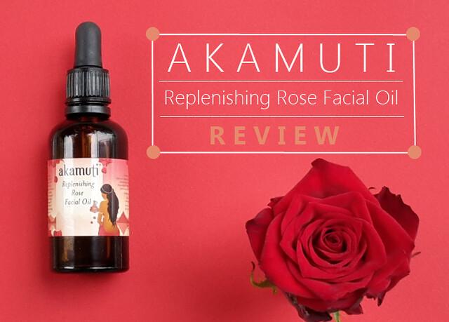 Akamuti Replenishing Rose Facial Oil Review