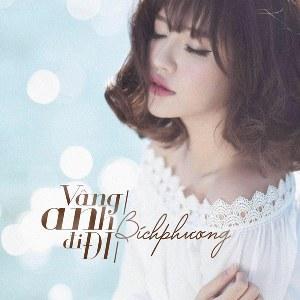 Bích Phương – Vâng Anh Đi Đi – iTunes AAC M4A – Single