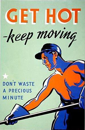 World War II Poster - Get hot keep moving