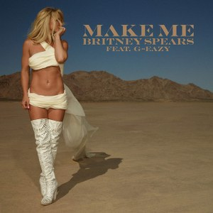 Britney Spears – Make Me… (feat. G-Eazy)