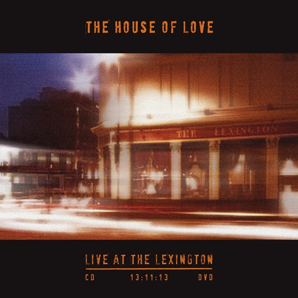 The House Of Love - Live At The Lexington