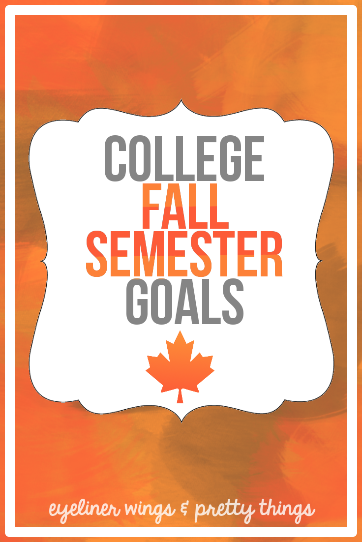 My College Fall Semester Goals // eyeliner wings & pretty things