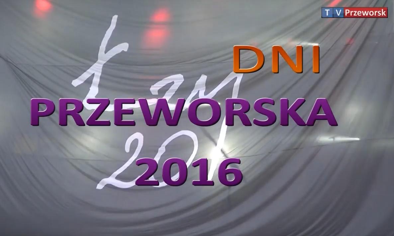 Dni Przeworska 2016 - Wspomnienie