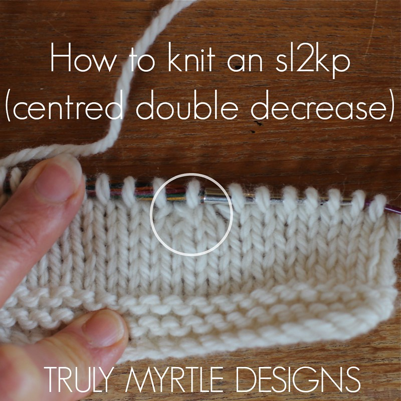 Knitting Stitches Ssp : How To Knit An sl2kp (A Centered Double Decrease) - Tutorial   Truly Myrtle