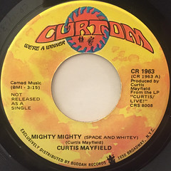 CURTIS MAYFIELD:MIGHTY MIGHTY(SPADE AND WHITEY)(LABEL SIDE-A)