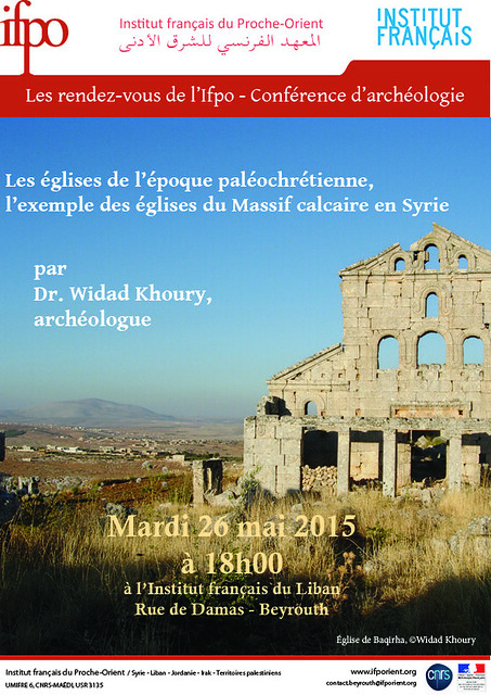 Conférence : Les églises de l'époque paléochrétienne, l'exemple du Massif calcaire en Syrie (Beyrouth, le 26 mai 2015)