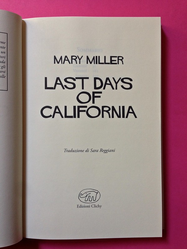 Last days of California, di Mary Miller. ClichY 2015. Progetto grafico e illustrazioni di Raffaele Anello. Frontespizio, a pag. 3 (part.), 1