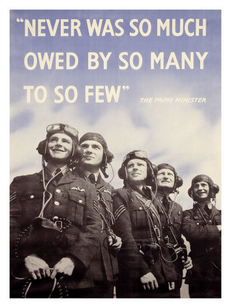 World War II Poster - Never Was So Much Owed By So Many To So Few