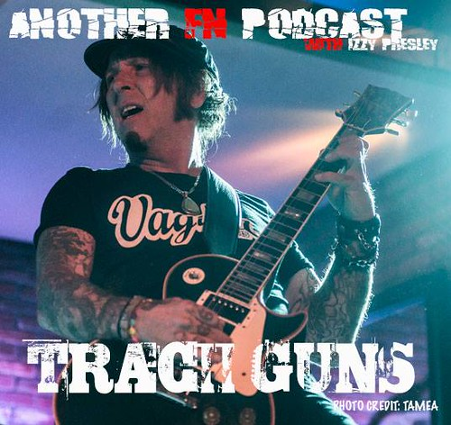 Another F'n Podcast with Izzy Presley (Tracii Guns - 05/12/15)